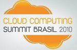 Evento: Cloud Computing Summit Brasil 2010