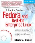 A Practical Guide to Fedora and Red Hat Enterprise Linux, 6th Edition