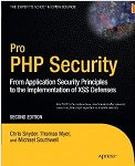 Pro PHP Security: From Application Security Principles to the Implementation of XSS Defenses, 2nd Edition