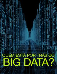 Quem Está por Trás do Big Data? – Documentário