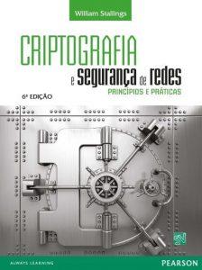 CRIPTOGRAFIA E SEGURANÇA DE REDES – o melhor livro de criptografia, em português, do momento.