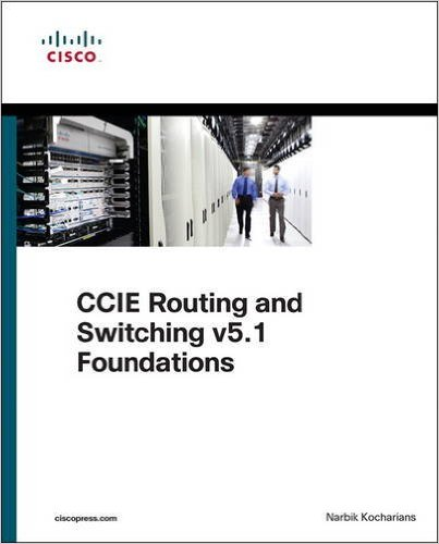 CCIE Routing and Switching v5.1 Foundations: Bridging the gap between CCNP and CCIE – CCNP para CCIE